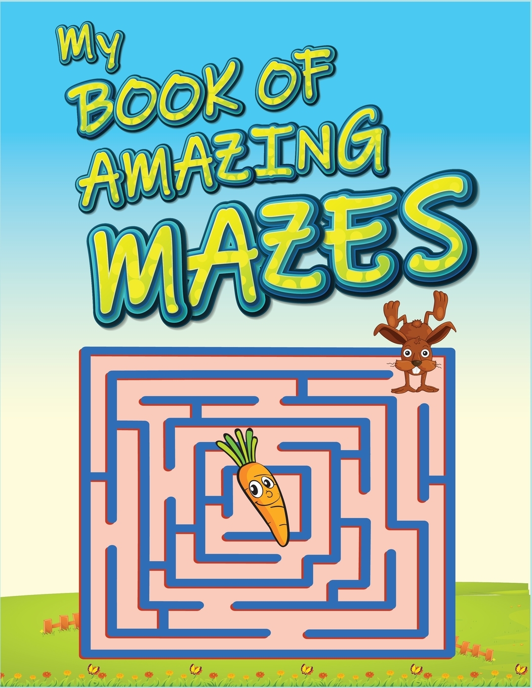 My Book Of Amazing Mazes For Kids Ages 4 6 Best Maze