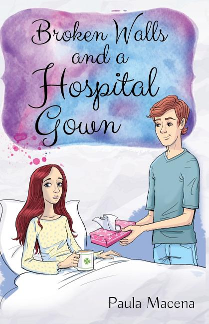 Broken Walls and a Hospital Gown Paperback