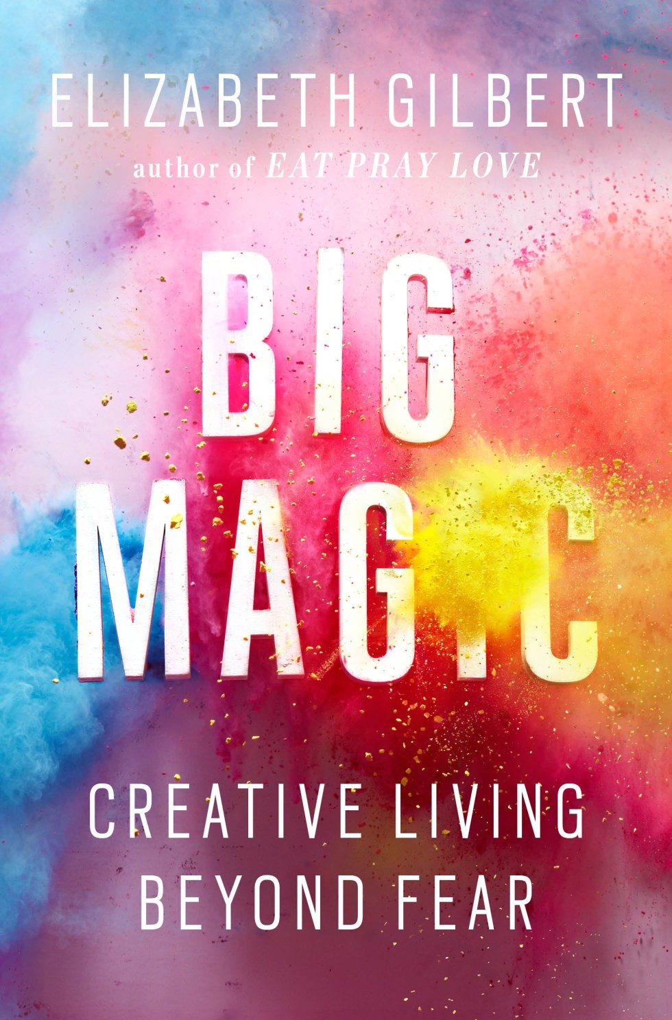 Big Magic Creative Living Beyond Fear, book cover with bright colors