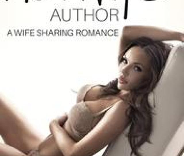 The Hotwife Author A Wife Sharing Romance Ebook Walmart Com