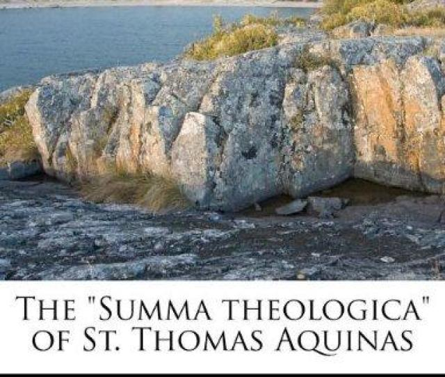 The Summa Theologica Of St Thomas Aquinas Part I Qq