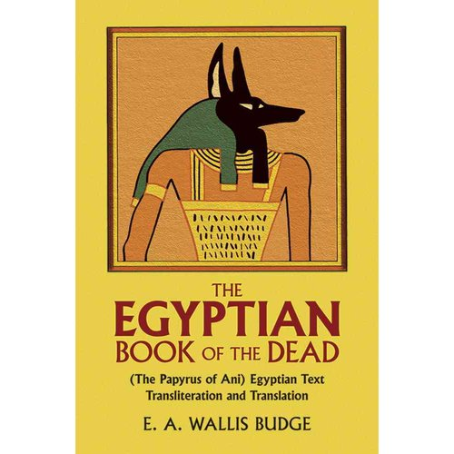 The Book of the Dead: The Papyrus of Ani in the British Museum