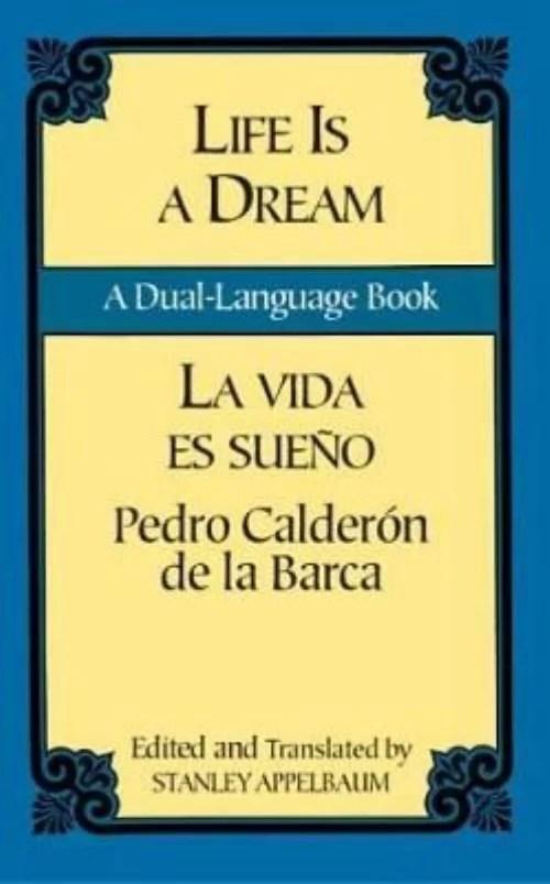Life Is a Dream/LA Vida Es Sueno: LA Vida Es Sueno: A Dual-Language Book