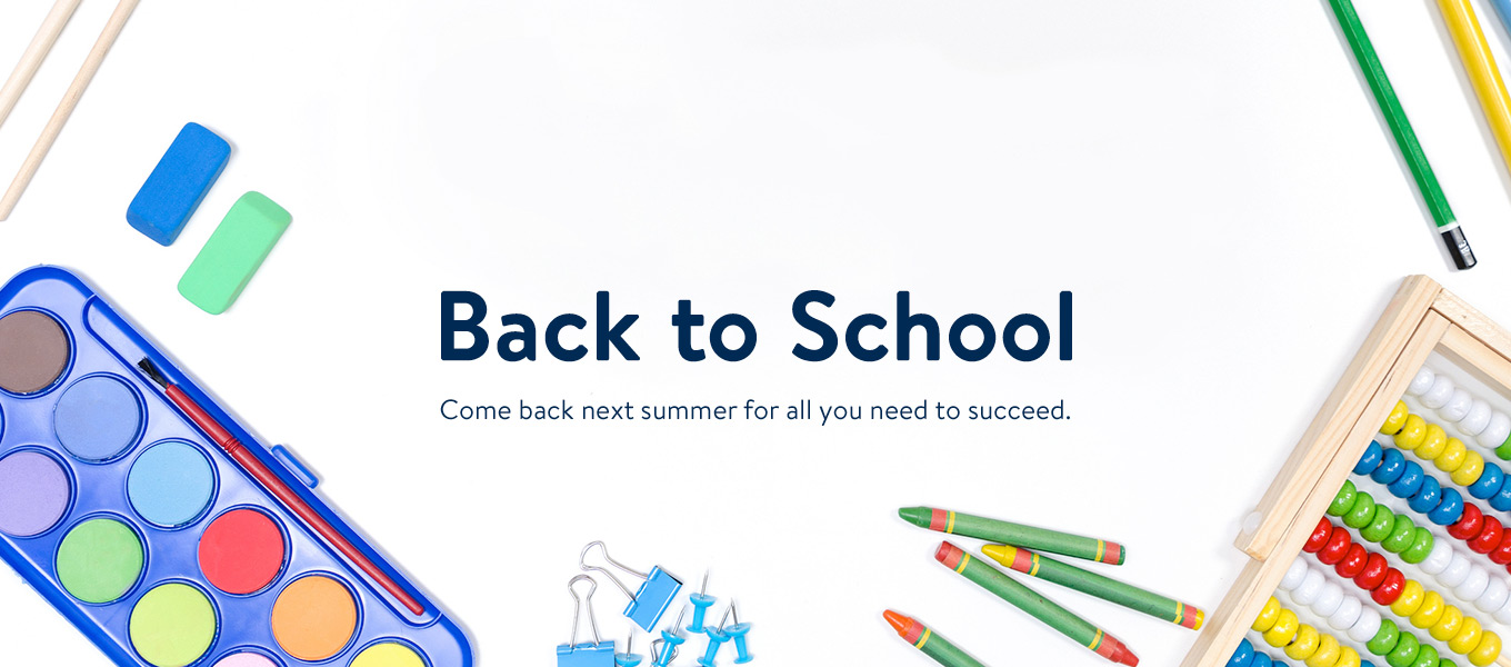 back to school come back next summer for all you need to succeed