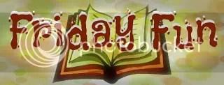 Friday Fun photo FridayFun-1_zpsbcde1253.jpg