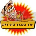 Life's A Pizza Pie