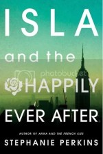 Book Review – Isla and the Happily Ever After (Anna and the French Kiss #3) by Stephanie Perkins