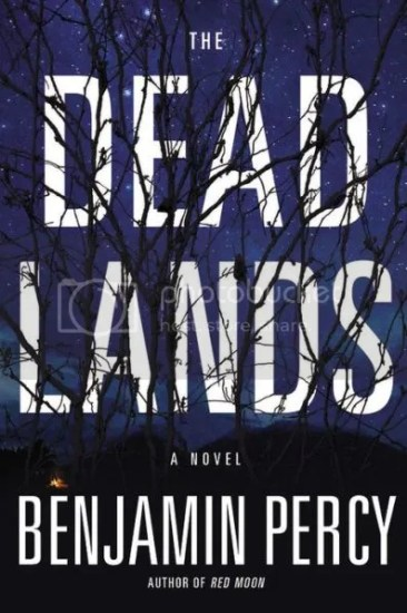 Waiting on Wednesday – The Dead Lands: A Novel by Benjamin Percy