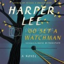Audiobook Review – Go Set a Watchman by Harper Lee