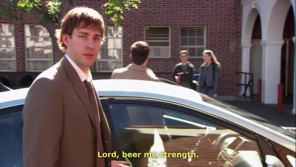 Jim Halpert Beer Me Strength