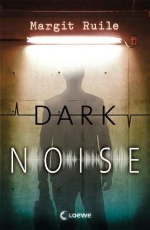 Cover Dark Noise (c) Loewe Verlag