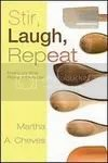 Stir, Laugh, Repeat
