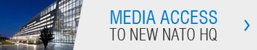 Media access New NATO HQ