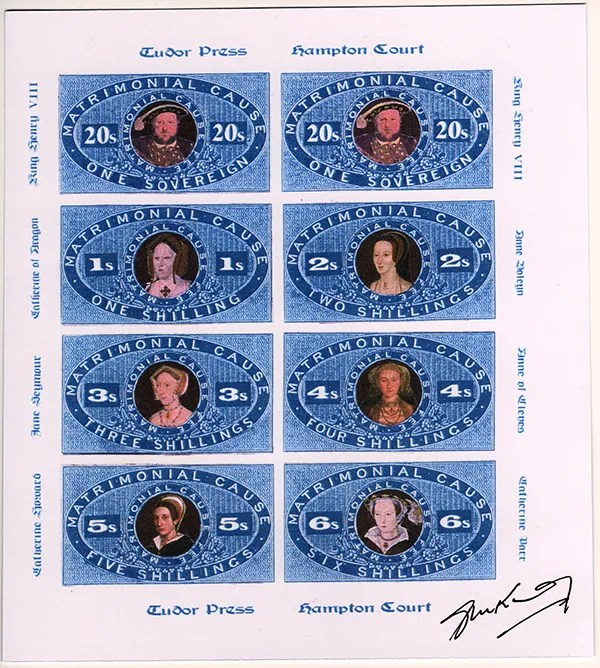Gerald King - Matrimonial Cause - Stamp sheet Proof - Signed. Showing Henry VIII and his 6 wives. The values for the wives reflect the order of marriage so are 1 to 6 with the two Henry stamps being valued at one sovereign each.