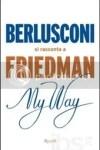 Berlusconi si racconta a Friedman