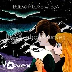 Believe in LOVE feat. BoA - ravex