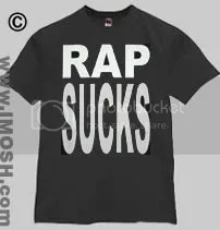 rap sucks the big one