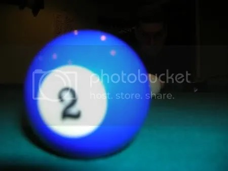 Heres an artsy picture I took last night.  Im not behind the 8-Ball, but the 2-Ball, which just so happens to be BLUE.