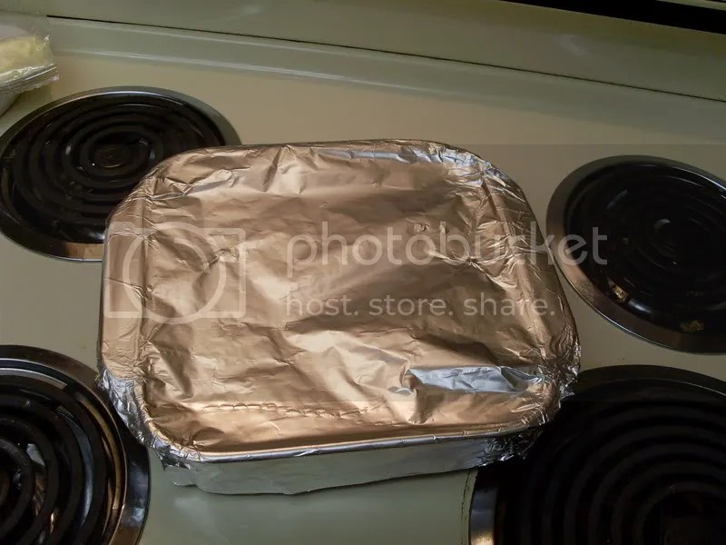 Cover tightly with aluminum foil