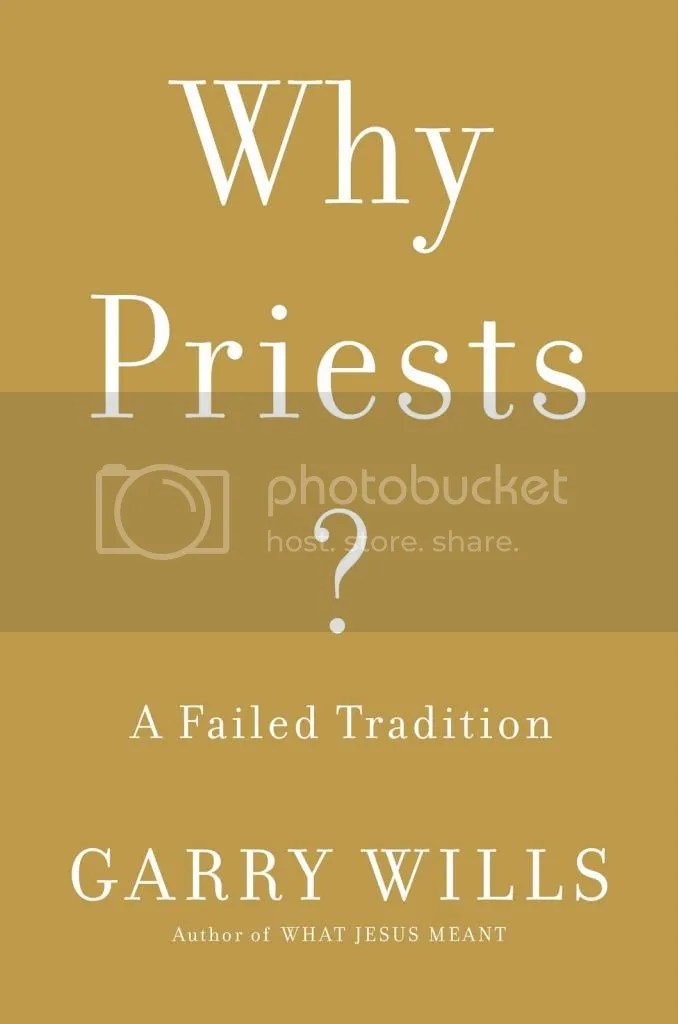 Why Priests? A Failed Tradition