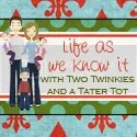 Life as we know it with two twinkies and a tot