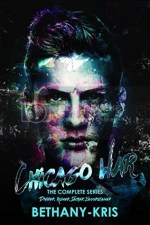 Tour & Giveaway: Chicago War – The Complete Series by Bethany-Kris