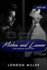 Mishca and Lauren: The Complete Collection by London Miller