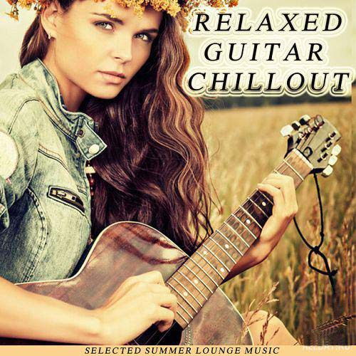 RELAXED GUITAR CHILLOUT: SELECTED SUMMER LOUNGE MUSIC (2016)