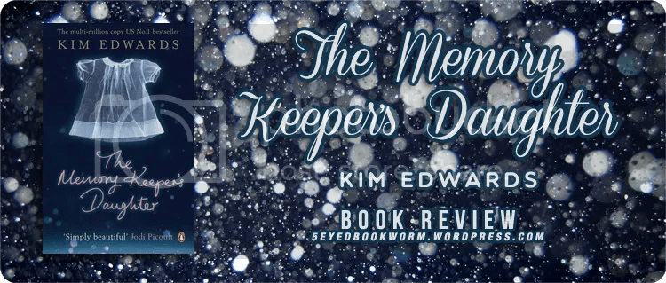 The Memory Keeper's Daughter by Kim Edwards Book Review