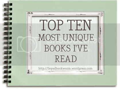 Top Ten Most Unique Books I've Read