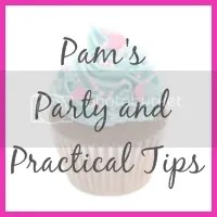 Pam's Party & Practical Tips