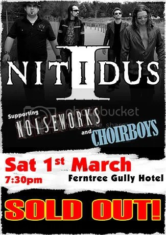 Noiseworks, Choirboys and Nitidus.