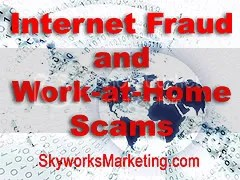Internet Fraud and Work-at-Home Scams
