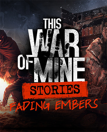 f7d89b76e62040156dce6c3a4341ae11 - This War of Mine: Anniversary Edition – v6.0.0 + All DLCs