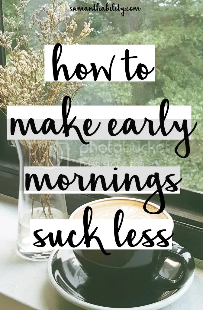 How to make early mornings suck less