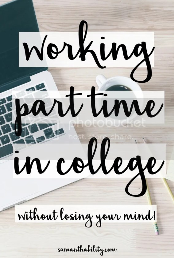 Working part time in college without losing your mind