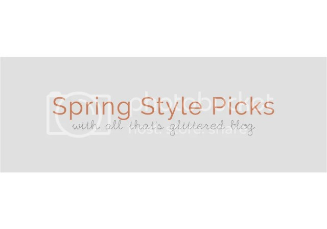 Spring Style Picks with all thats glittered blog