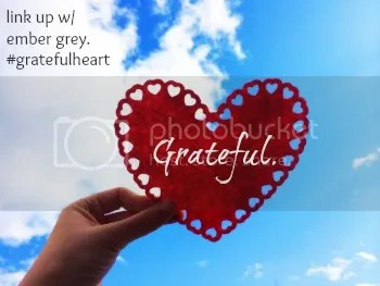 Grateful Heart linkup w/ Ember Grey