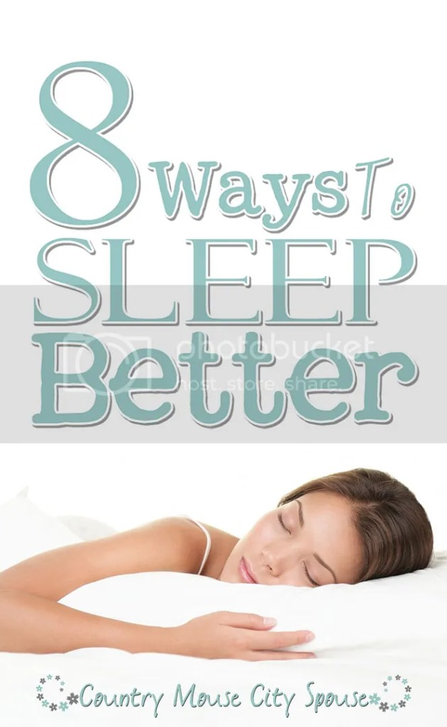 8 Ways to Sleep Better- Country Mouse City Spouse