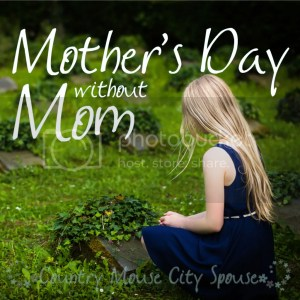 Country Mouse City Spouse: Mother's Day Without Mom