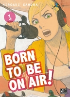 Born to be on air, Critique Manga, Hiroaki Samura, Manga, Pika Edition,