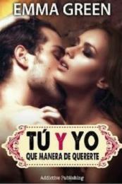 Serie Tú y yo, que manera de quererte - Emma Green (PDF) 14416512