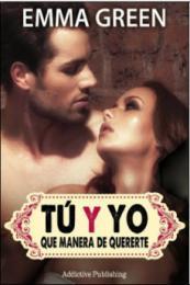 Serie Tú y yo, que manera de quererte - Emma Green (PDF) 14416515