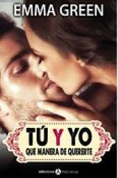 Serie Tú y yo, que manera de quererte - Emma Green (PDF) 14416521