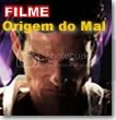 Video - A Origem do Mal
