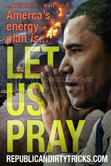Wait for it... wait for it.... America's energy plan is... Let Us Pray Image