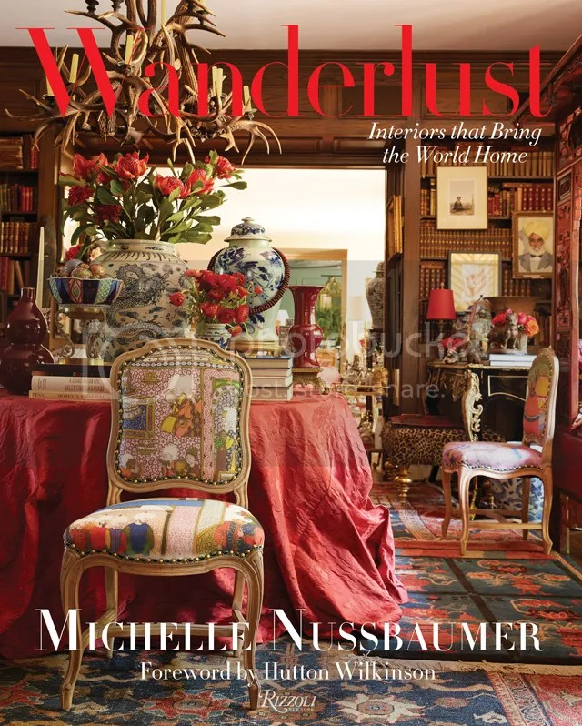 Marcus Design  Textbook Tuesday   Wanderlust by Michelle Nussbaumer Last week  acclaimed interior designer Michelle Nussbaumer s first book