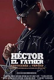 Héctor el Father: Conocerás la Verdad Película Completa HD CAM [MEGA] [LATINO] 2018