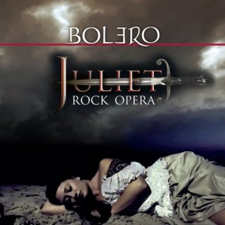 Bolero – Juliet – (Rock Opera)  2016)