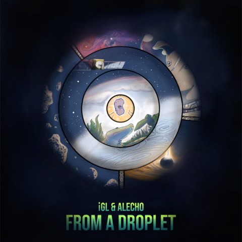 iGL & Alecho – From A Droplet